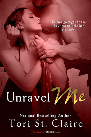 Unravel Me by Tori St. Claire
