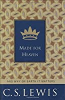 Made for Heaven: How the Christian Life Works