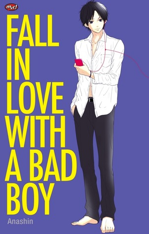 Fall in Love with A Bad Boy by Anashin