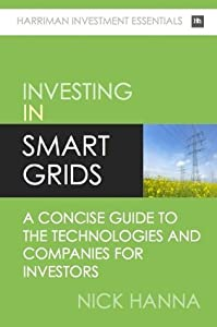 Investing In Smart Grids: A concise guide to the technologies and companies for investors