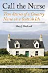 Call the Nurse: True Stories of a Country Nurse on a Scottish Isle (The Country Nurse #1)