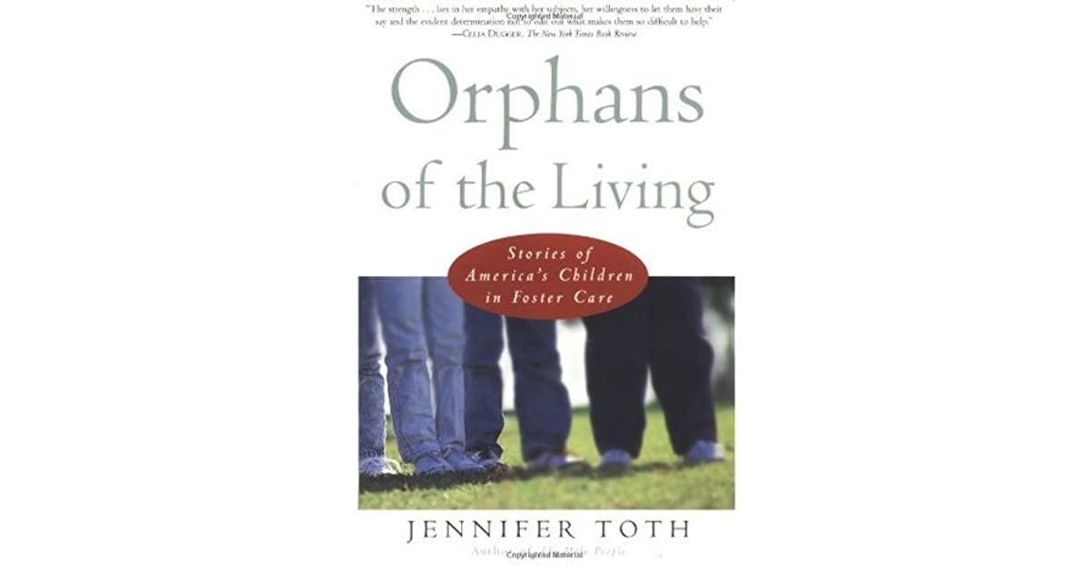 Orphans Of The Living Stories Of Americas Children In Foster Care