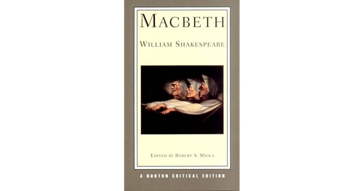 "a literary analysis of the macbeth by william shakespeare Literary analysis of macbeth having a lust for power can cause a loss in many things it's as if you're in a win-lose situation in this case, the play macbeth written by shakespeare has scholars sayings, ""the lust for power by macbeth and lady macbeth led to a loss of humanity."