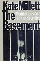 The Basement: Meditations on a Human Sacrifice