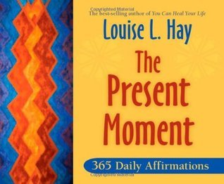 The Present Moment- 365 Daily Affirmations