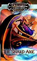 The Shard Axe: An Eberron Novel (Dungeons & Dragons Online)