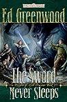 The Sword Never Sleeps (Knights of Myth Drannor, #3)