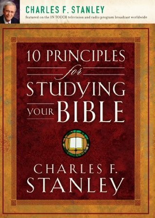 10 Principles for Studying Your - Charles Stanley