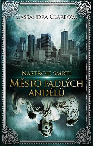 Město padlých andělů (Nástroje smrti, #4)