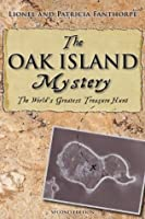 The Oak Island Mystery: The Secret of the World's Greatest Treasure Hunt (Mysteries and Secrets)