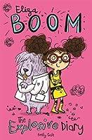Eliza Boom: The Explosive Diary