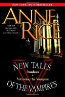 New Tales of the Vampires: includes Pandora and Vittorio the Vampire