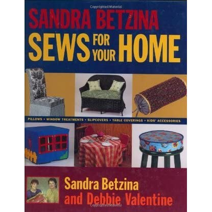 Sandra Betzina Sews For Your Home Pillows Window Treatments Bed