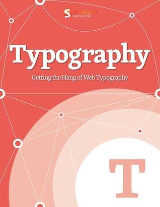 Getting the Hang of Web Typography (Smashing eBook Series)