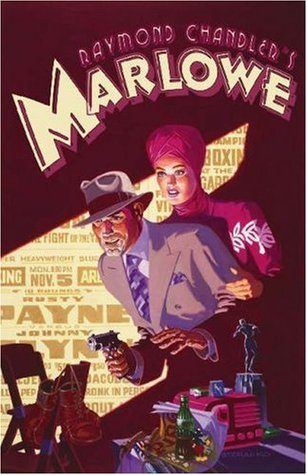 Raymond Chandler's Marlowe: The Authorized Philip Marlowe Graphic Novel (Trilogy of Crime)