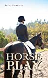 Horse Play (The Riding Series #2)