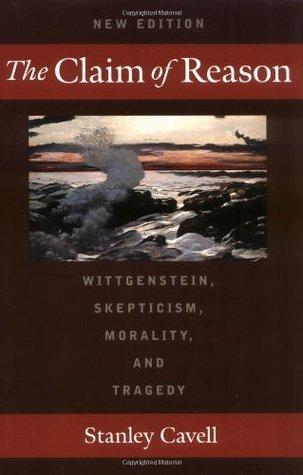 Stanley Cavell - The Claim of Reason Wittgenstein