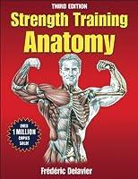 Strength Training Anatomy [with DVD]