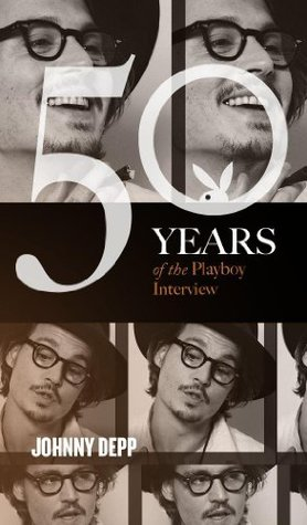 Johnny Depp: The Playboy Interviews (Singles Classic) (50 Years of the Playboy Interview)""