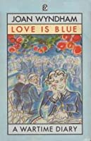 Love is Blue: A Wartime Diary (Flamingo)