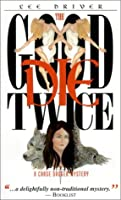 The Good Die Twice (Chase Dagger Mysteries)