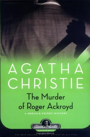 The Murder of Roger Ackroyd (Hercule Poirot, #4)