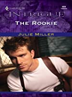 The Rookie (Harlequin Intrigue)