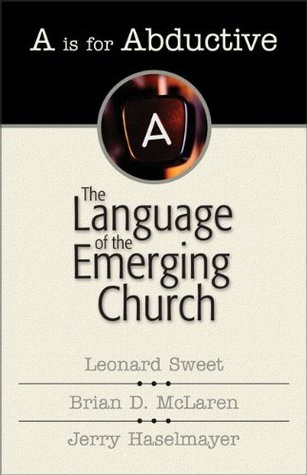 """""""A"""" Is for Abductive : The Language of the Emerging Church"""