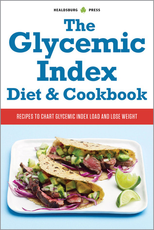 Glycemic Index Diet and Cookbook: Recipes to Chart Glycemic Load and Lose Weight