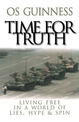 Time for Truth: Living Free in a World of Lies, Hype & Spin