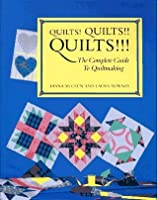 Quilts! Quilts!! Quilts!!!: The Complete Guide to Quiltmaking (Hobbies)