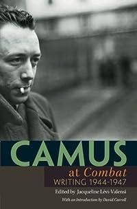Camus at Combat: Writing 1944-1947