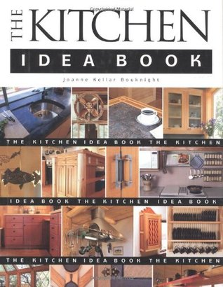 The Kitchen Idea Book By Joanne Kellar Bouknight