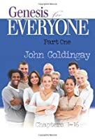 Genesis for Everyone: Part 1 Chapters 1-16 (Old Testament for Everyone)