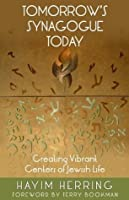 Tomorrow's Synagogue Today: Creating Vibrant Centers of Jewish Life