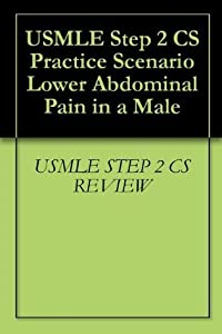 USMLE Step 2 CS Practice Scenario Lower Abdominal Pain in a Male