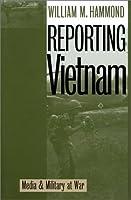 Reporting Vietnam: Media & Military at War