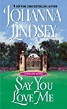 Say You Love Me (Malory Family, #5)