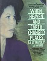 when heaven and earth changed places essay