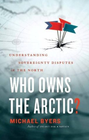 Who Owns the Arctic?: Understanding Sovereignty Disputes in the North