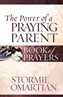 The Power of a Praying? Parent Book of Prayers (Power of a Praying Book of Prayers)