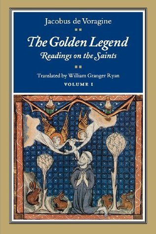 The Golden Legend  Readings on the Saints