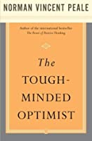 The Tough-Minded Optimist