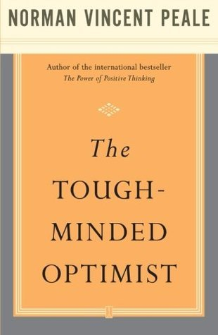 The Tough-Minded Optimist - Norman Vincent Peale