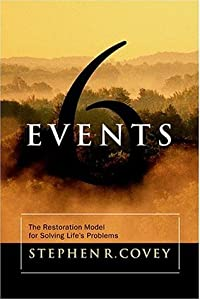 Six Events: The Restoration Model for Solving Life's Problems