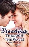Breaking Through the Waves (Hawaiian Crush, #2)