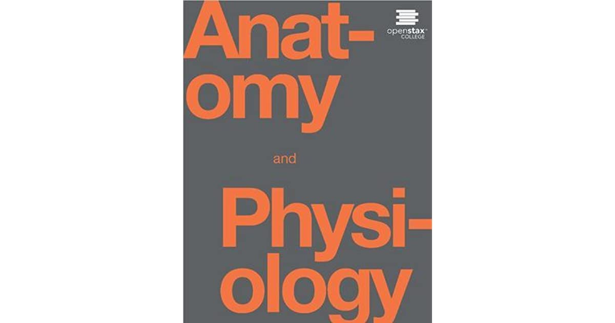 Anatomy and Physiology by OpenStax College