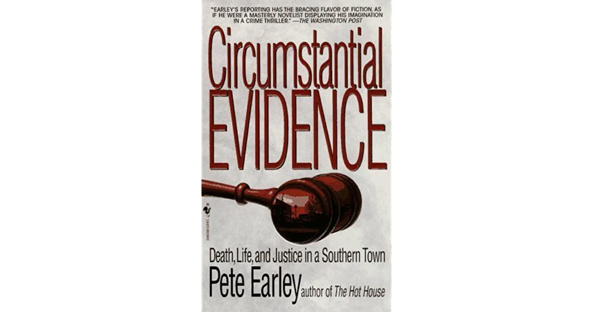 Circumstantial Evidence: Death, Life, And Justice In A