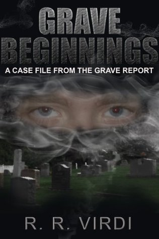 Grave Beginnings (The Grave Report, #1)