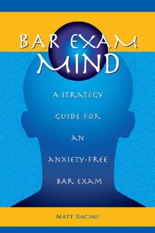Bar Exam Mind: A strategy guide for an anxiety-free bar exam